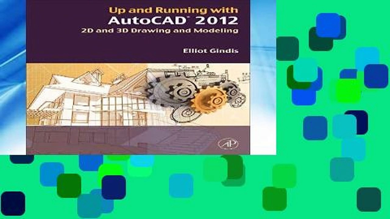 Up and Running with Autocad 2014  2D and 3D Drawing and Modeling