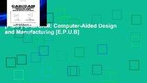 [P.D.F] CAD/CAM: Computer-Aided Design and Manufacturing [E.P.U.B]