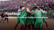 Madagascar s'éveille au football international