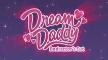 Dream Daddy : Dadrector's Cut - Bande-annonce PS4
