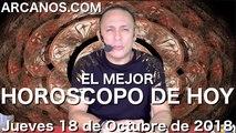EL MEJOR HOROSCOPO DE HOY ARCANOS Jueves 18 de Octubre de 2018
