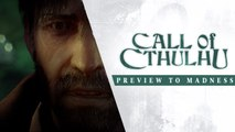 Call of Cthulhu - Trailer 'Preview to Madness'