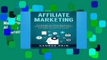 D.O.W.N.L.O.A.D [P.D.F] Affiliate Marketing: Use Blogging and Affiliate Marketing to Generative