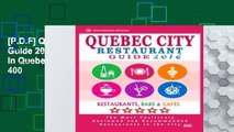 [P.D.F] Quebec City Restaurant Guide 2016: Best Rated Restaurants in Quebec City, Canada - 400