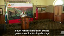 S.African army chief fires warning shots after budget cuts