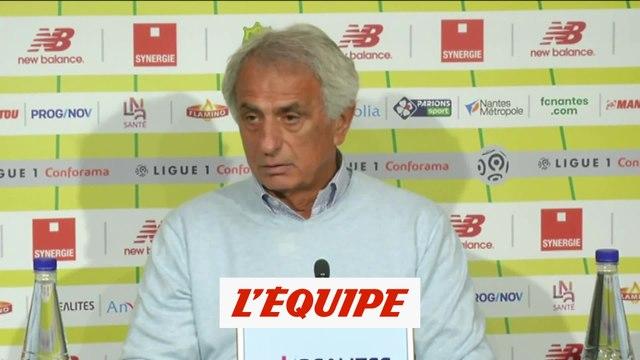 Halilhodzic «Plus complexe que je ne le pensais» - Foot - L1 - Nantes