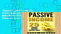 Popular Passive Income: 25 Proven Business Models To Make Money Online From Home (Passive income