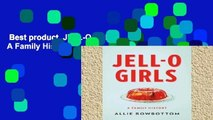 Best product  JELL-O Girls: A Family History