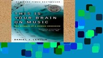 Popular This Is Your Brain on Music: The Science of a Human Obsession