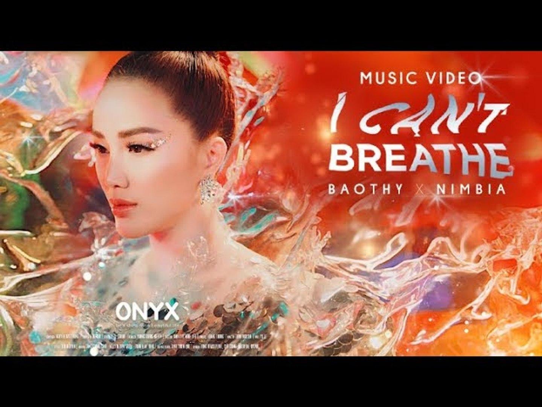 I CAN'T BREATHE   BẢO THY x NIMBIA   OFFICIAL MV