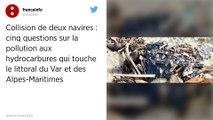 Collision de deux navires : cinq questions sur la pollution aux hydrocarbures qui touche le littoral du Var et des Alpes-Maritimes.
