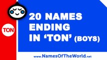 20 boy names ending in TON - the best baby names - www.namesoftheworld.net