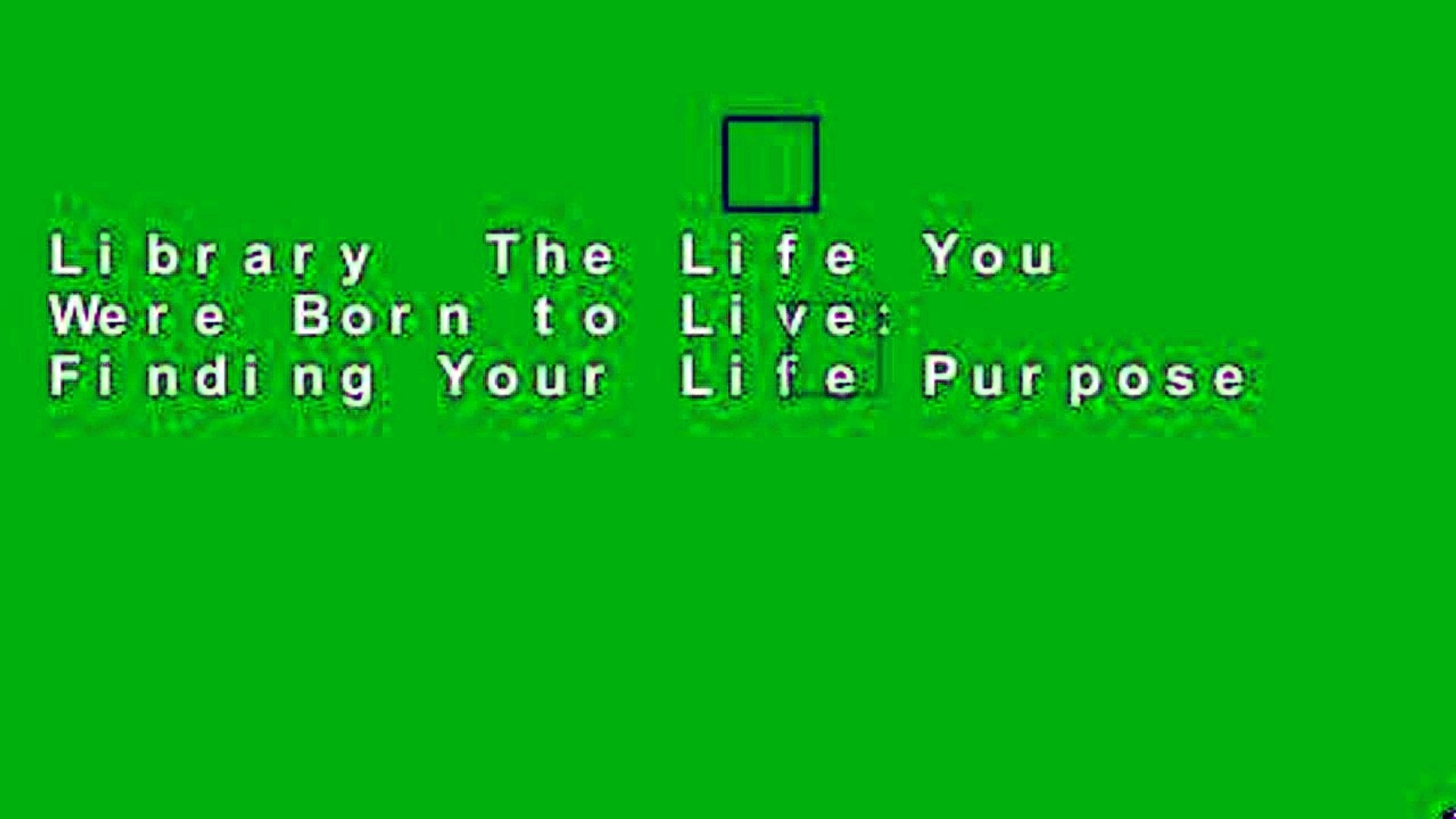 Library  The Life You Were Born to Live: Finding Your Life Purpose