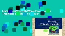 Library  Healing With Whole Foods: Asian Traditions and Modern Nutrition