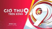 Giờ thứ 9 trên kênh 9 – 20/10/2018