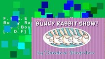 F.R.E.E [D.O.W.N.L.O.A.D] Bunny Rabbit Show!, The (Boynton on Board) [P.D.F]