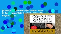 [P.D.F] Awaken the Giant within: How to Take Immediate Control of Your Mental, Physical and