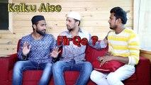 Kaiku Aise Firqe? || Kiraak Hyderabadi Comedy || Kiraak Hyderabadiz