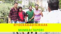 Hyderbadi Kiraak vs Mumbai Tapori || Kiraak Hyderabadiz Independence Day Special