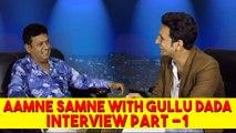 Aamne Samne With Gullu Dada Part 1 || Kiraak Hyderabadiz Interview