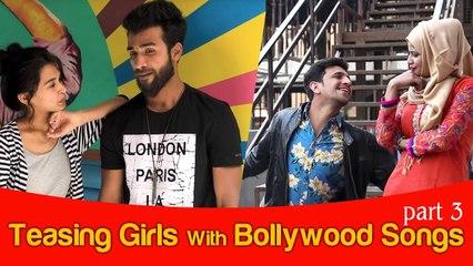 Teasing girls with Bollywood songs  part 3    kiraak hyderabadiz    funny video