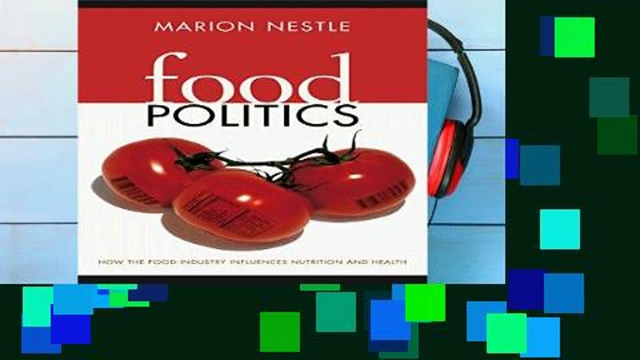 D.O.W.N.L.O.A.D [P.D.F] Food Politics: How the Food Industry Influences Nutrition and Health