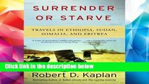 F.R.E.E [D.O.W.N.L.O.A.D] Surrender or Starve: Travels in Sudan, Ethiopia, Somalia, and Eritrea