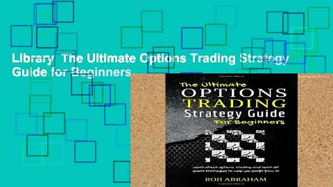 Library  The Ultimate Options Trading Strategy Guide for Beginners