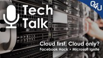 Cloud first, Cloud only, Facebook Hack, Microsoft Ignite, Windows 10 1809 - QSO4YOU Tech Talk #9