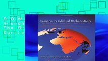 D.O.W.N.L.O.A.D [P.D.F] Visions in Global Education: The Globalization of Curriculum and Pedagogy