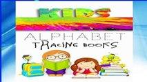 [P.D.F] Kids Alphabet Tracing Books: Letter Tracing Practice Book For Preschoolers, Kindergarten