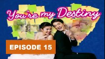 Video You're My Destiny Ep15 Tagalog Dubbed