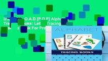 D.O.W.N.L.O.A.D [P.D.F] Alphabet Tracing Books: Letter Tracing Practice Book For Preschoolers,