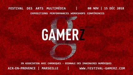 Festival des arts multimedia GAMERZ | 14e Édition - 2018