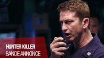 HUNTER KILLER (Gerard Butler, Gary Oldman) - Bande-annonce VOST (2018)