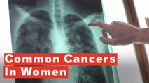 5 Most Common Cancers Affecting Women
