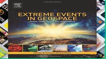 Review  Extreme Events in Geospace: Origins, Predictability, and Consequences
