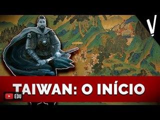 TAIWAN - O INÍCIO   História