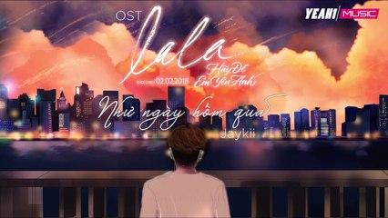 Như Ngày Hôm Qua - Jaykii (OST Phim Lala Hãy Để Em Yêu Anh) - Official Lyric Video