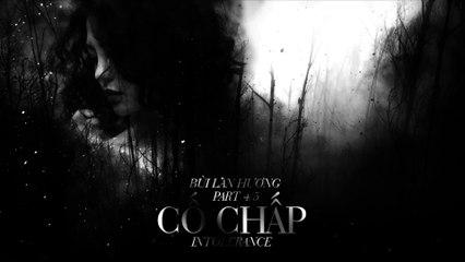 Cố chấp (Intolerance) - Bùi Lan Hương - 1st EP - Love Notes - Part 4-5