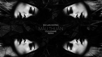 Mâu thuẫn (Variance) Remix - Bùi Lan Hương feat Cloudnine