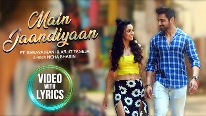 Main Jaandiyaan - Lyrical  Meet Bros  Neha Bhasin  Sanaya Irani, Arjit Taneja  Piyush Mehroliyaa