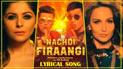 Nachdi Firaangi  Lyrical Song  Meet Bros, Kanika Kapoor  Latest Hindi Songs 2018  MB Music