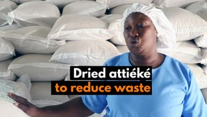 Burkina Faso: Dried attiéké to reduce waste