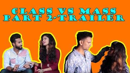 class vs mass Part 2 Trailer || Kiraak Hyderabadiz Funny Video