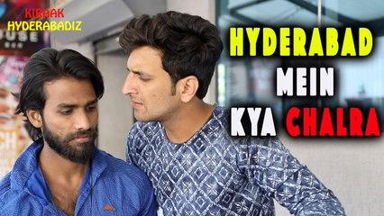 Hyderabad mein kya chalra - Funny Frustration Comedy || Kiraak Hyderabadiz