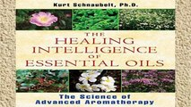 Best product  The Healing Intelligence of Essential Oils: The Science of Advanced Aromatherapy