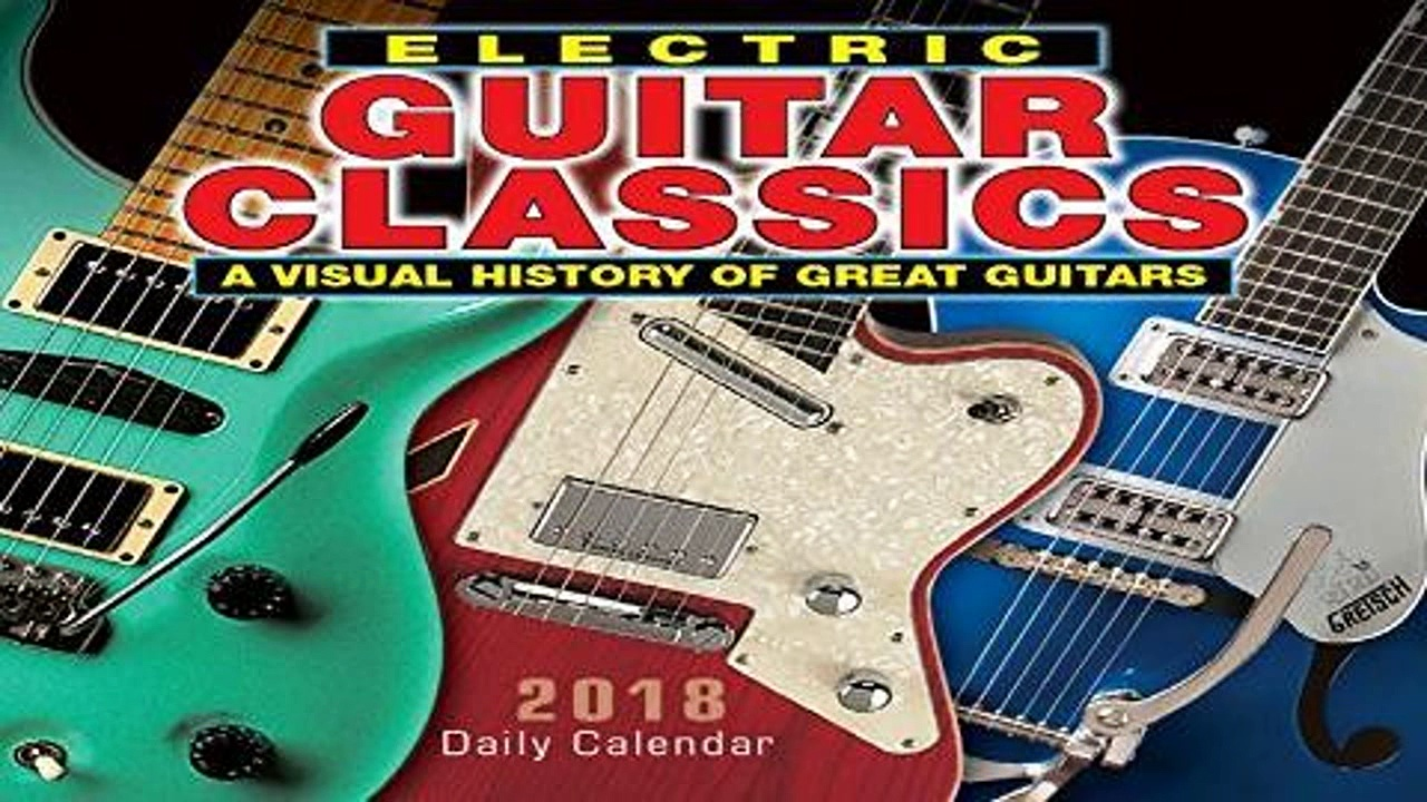 D.O.W.N.L.O.A.D [P.D.F] Electric Guitar Classics 2018 Calendar: A Visual History of Great Guitars