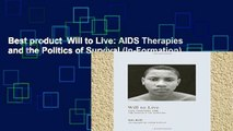 Best product  Will to Live: AIDS Therapies and the Politics of Survival (In-Formation)