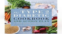 Popular The Type 2 Diabetic Cookbook   Action Plan: A Three-Month Kickstart Guide for Living Well
